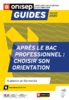 Apres le bac professionnel-Choisir son orientation_Rentree_2020_Onisep Normandie - application/pdf